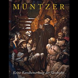 Thomas Müntzer: Keine Randbemerkung der Geschichte, stekos historische Bibliothek